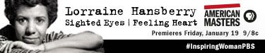Image of Lorraine Hansberry and title of documentary, Sighted Eyes/Feeling Heart